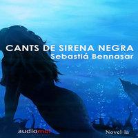 Cants de sirena negra - Sebastiá Bennasar