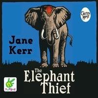 The Elephant Thief - Jane Kerr