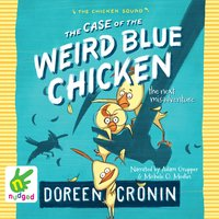 The Case of the Weird Blue Chicken: The Next Misadventure - Doreen Cronin