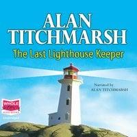 The Last Lighthouse Keeper - Alan Titchmarsh