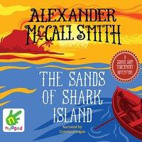 The Sands of Shark Island - Alexander McCall Smith, Iain McIntosh, Multiple Authors