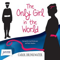 The Only Girl in the World - Carol Drinkwater
