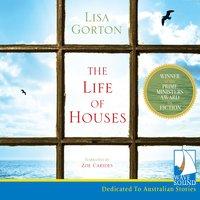 The Life of Houses - Lisa Gorton