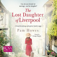 The Lost Daughter of Liverpool - Pam Howes