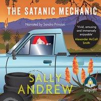 The Satanic Mechanic: A Tannie Maria Mystery - Sally Andrew