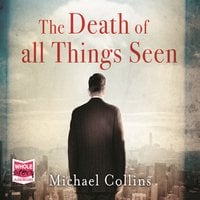 The Death of All Things Seen - Michael Collins