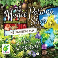 The Magic Potions Shop: The Lightning Pup - Abie Longstaff