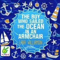 The Boy Who Sailed the Ocean in an Armchair - Lara Williamson