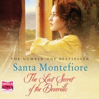 The Last Secret of the Deverills: The Deverill Chronicles, Book 3 - Santa Montefiore