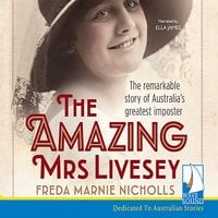 The The Amazing Mrs Livesey: The Remarkable Story of Australia's Greatest Imposter - Freda Marnie Nicholls