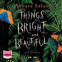 Things Bright and Beautiful - Anbara Salam
