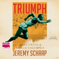 Triumph: Jesse Owens and Hitler's Olympics - Jeremy Schaap