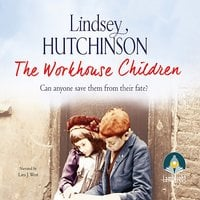 The Workhouse Children - Lindsey Hutchinson