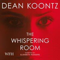 The Whispering Room - Dean Koontz