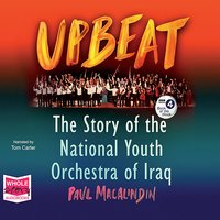 Upbeat: The Story of the National Youth Orchestra of Iraq - Paul MacAlindin