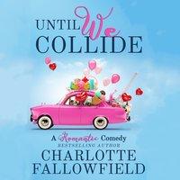 Until We Collide - Charlotte Fallowfield