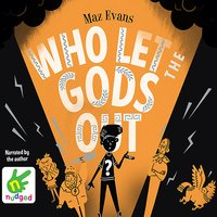 Who Let The Gods Out? - Maz Evans