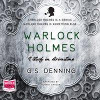 Warlock Holmes: A Study in Brimstone - G.S. Denning