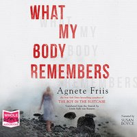 What My Body Remembers - Agnete Friis