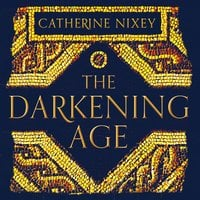 The Darkening Age - Catherine Nixey