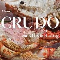 Crudo - Olivia Laing