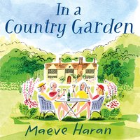In a Country Garden - Maeve Haran