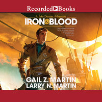 Iron & Blood - Gail Z. Martin, Larry N. Martin