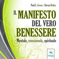 Il manifesto del vero benessere - Steven Bailey,Paul L. Green