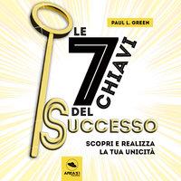 Le 7 chiavi del successo - Paul L. Green