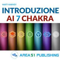Introduzione ai sette chakra - Matt Harvey