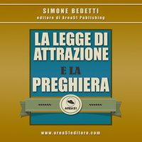 La Legge di Attrazione e la preghiera - Simone Bedetti