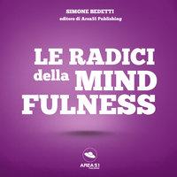 Le radici della Mindfulness - Simone Bedetti