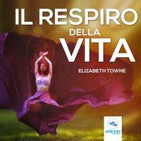Il respiro della vita - Elizabeth Towne