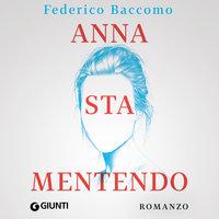 Anna sta mentendo - Federico Baccomo