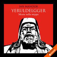 Yeruldelgger 1. Morte nella steppa - Ian Manook