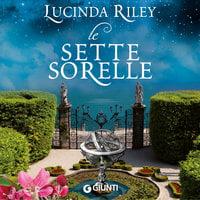 Le Sette Sorelle. La storia di Maia (Le Sette Sorelle, libro 1) - Lucinda Riley