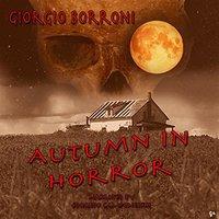 Autumn in horror - Giorgio Borroni