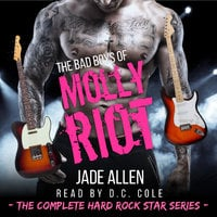 The Bad Boys Of Molly Riot: The Complete Hard Rock Star Series - Jade Allen