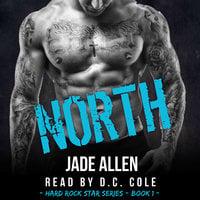 North (Hard Rock Star Series, #1) - Jade Allen