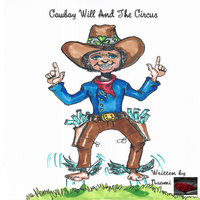 Cowboy Will And The Circus
