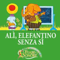 Alì, elefantino senza sì - VITTORIO PALTRINIERI (musiche), SILVERIO PISU (testi)