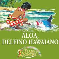 Aloa, delfino hawaiano - VITTORIO PALTRINIERI (musiche), SILVERIO PISU (testi)