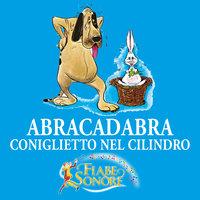 Abracadabra, coniglietto del cilindro - VITTORIO PALTRINIERI (musiche), SILVERIO PISU (testi)