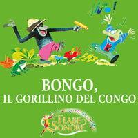 Bongo, gorillino del Congo - VITTORIO PALTRINIERI (musiche),SILVERIO PISU (testi)