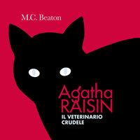 Agatha Raisin e il veterinario crudele (3° caso) - M.C. Beaton