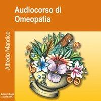 Audiocorso di Omeopatia - Alfredo Mandice