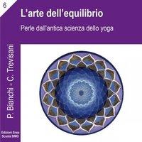 La scienza della relazione - L'arte dell'equilibrio - Priscilla Bianchi