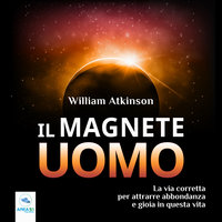 Il magnete uomo - William Atkinson
