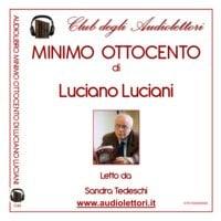 Minimo Ottocento - Luciano Luciani