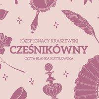 Cześnikówny - Józef Ignacy Kraszewski